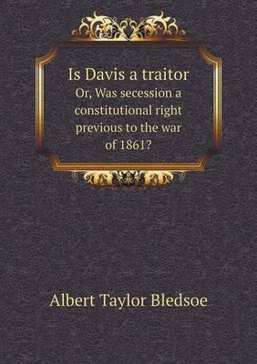 Is Davis a Traitor O...