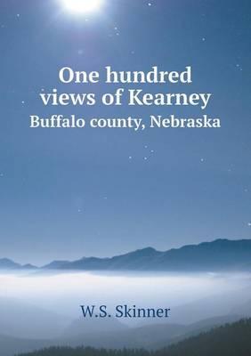 One Hundred Views of Kearney, Buffalo County, Nebraska