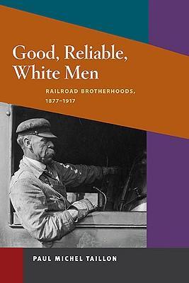 Good, Reliable, White Men