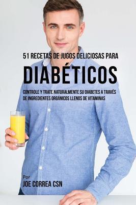51 Recetas de Jugos Deliciosos Para Diabéticos