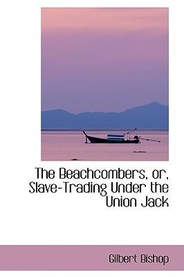 The Beachcombers, Or, Slave-trading Under the Union Jack