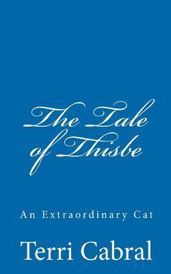 The Tale of Thisbe, an Extraordinary Cat