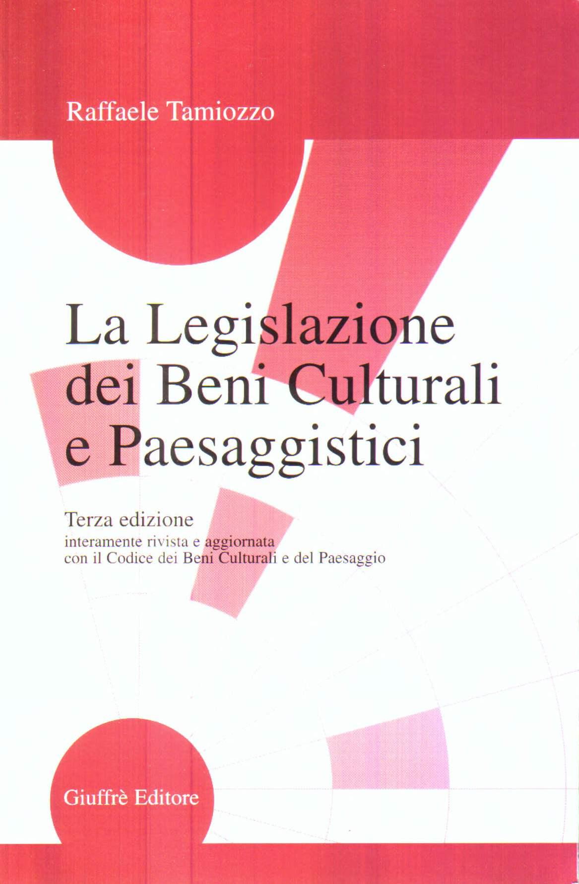 La legislazione dei beni culturali e paesaggistici
