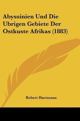 Abyssinien Und Die Ubrigen Gebiete Der Ostkuste Afrikas (1883)