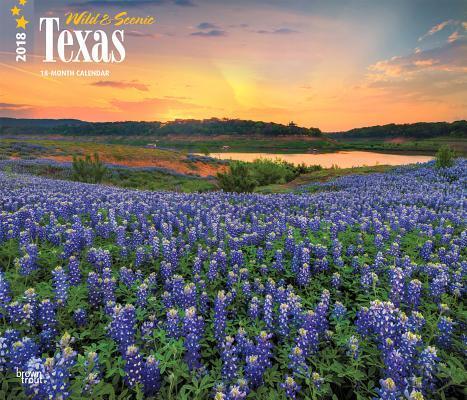 Wild & Scenic Texas 2018 Calendar