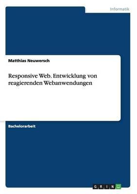 Responsive Web. Entwicklung von reagierenden Webanwendungen