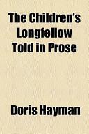 The Children's Longfellow Told in Prose