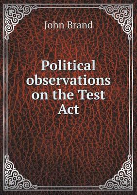 Political Observations on the Test ACT