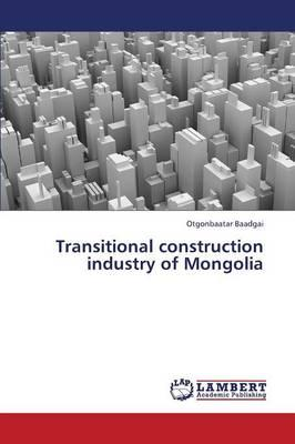Transitional construction industry of Mongolia