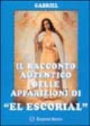 Il racconto autentico delle apparizioni di «El Escorial»