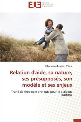 Relation d'Aide, Sa Nature, Ses Presupposes, Son Modele et Ses Enjeux