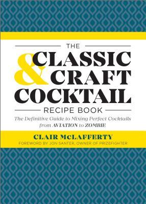The Classic & Craft Cocktail Recipe Book