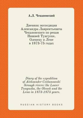 Diary of the Expedition of Aleksander Czekanowski Through Rivers