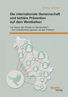 Die internationale Gemeinschaft und tertiäre Prävention auf dem Westbalkan