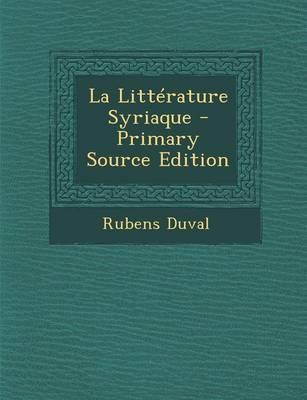 La Litterature Syriaque - Primary Source Edition