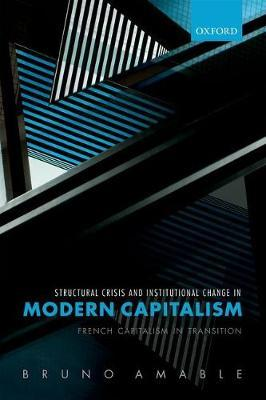 Structural Crisis and Institutional Change in Modern Capitalism