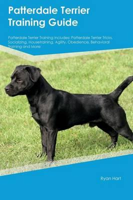Patterdale Terrier Training Guide Patterdale Terrier Training Includes