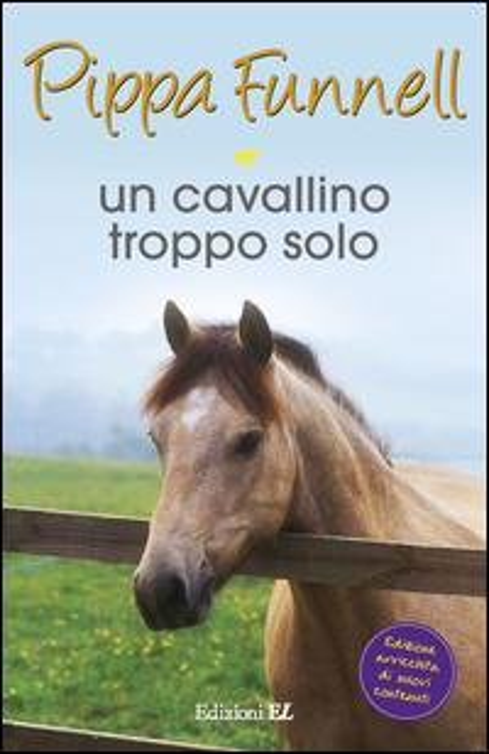 Un cavallino troppo solo. Storie di cavalli
