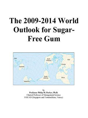The 2009-2014 World Outlook for Sugar-Free Gum