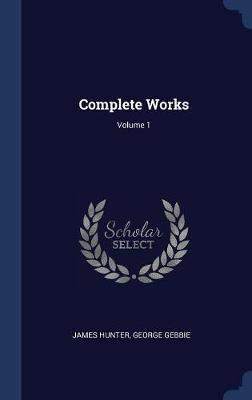 Complete Works; Volume 1
