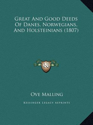 Great and Good Deeds of Danes, Norwegians, and Holsteinians Great and Good Deeds of Danes, Norwegians, and Holsteinians (1807) (1807)