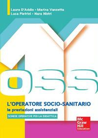 OSS l'operatore socio sanitario. Le prestazioni assistenziali. Con aggiornamento online