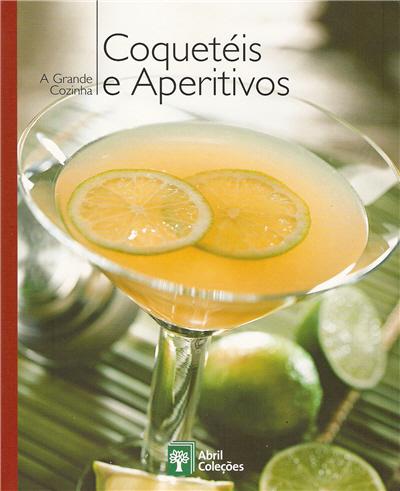 A grande cozinha: coquetéis e aperitivos (v.19)
