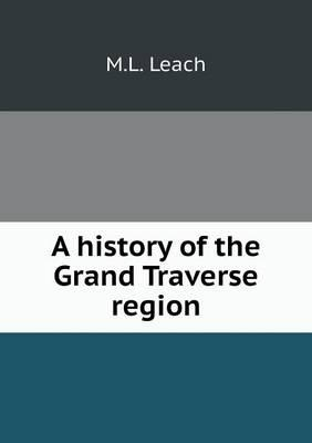 A History of the Grand Traverse Region