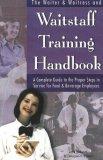 The Waiter & Waitress and Wait Staff Training Handbook