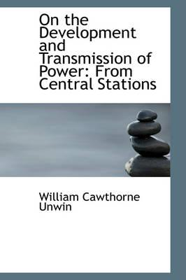 On the Development and Transmission of Power