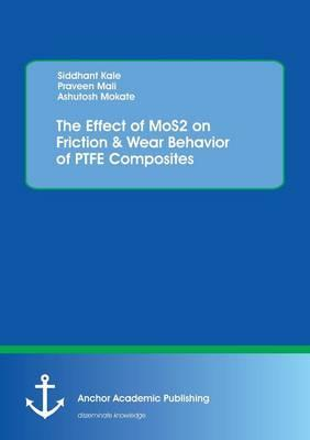The Effect of MoS2 on Friction & Wear Behavior of PTFE Composites