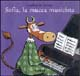 Sofia, la mucca musicista