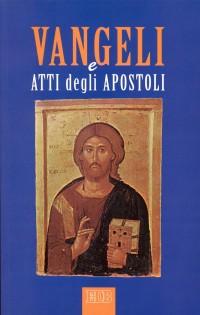 I Vangeli e Atti degli Apostoli. La parola e la catechesi di Cristo agli uomini d'oggi. Ediz. a caratteri grandi