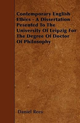 Contemporary English Ethics - A Dissertation Pesented To The University Of Leipzig For The Degree Of Doctor Of Philosophy