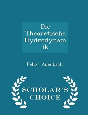 Die Theoretische Hydrodynamik - Scholar's Choice Edition