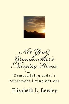 Not Your Grandmother's Nursing Home