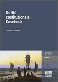 Diritto costituzionale. Casebook