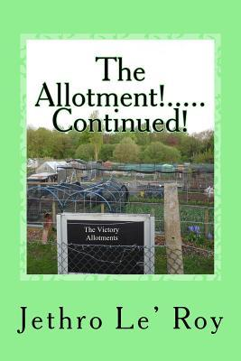 The Allotment Continued