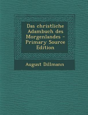 Das Christliche Adambuch Des Morgenlandes