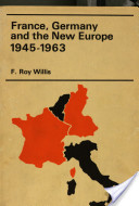 France, Germany, and the New Europe, 1945-1967