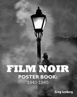 Film Noir Poster Book 1940-1945