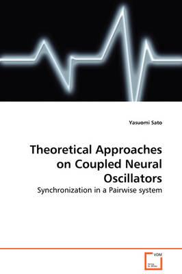 Theoretical Approaches on Coupled Neural Oscillators - Synchronization in a Pairwise System
