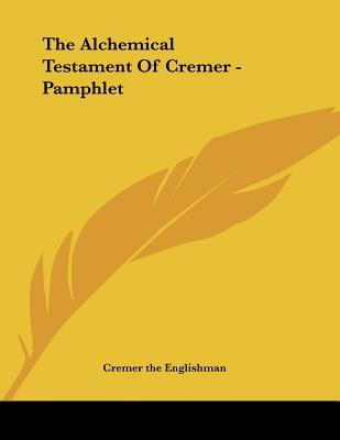 The Alchemical Testament of Cremer