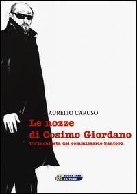 Le nozze di Cosimo Giordano. Un'inchiesta del commissario Santoro