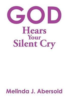 God Hears Your Silent Cry