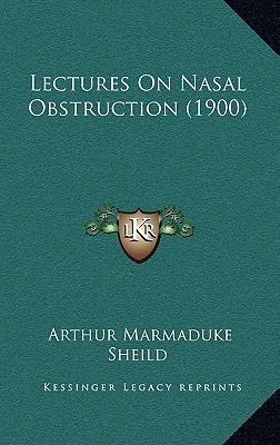 Lectures on Nasal Obstruction (1900)