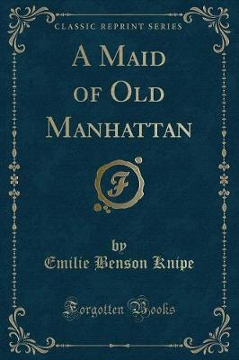 A Maid of Old Manhat...