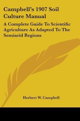 Campbell's 1907 Soil Culture Manual