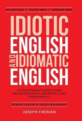Idiotic English and Idiomatic English