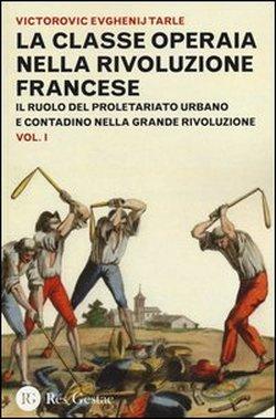 La classe operaia nella rivoluzione francese - Vol. 1